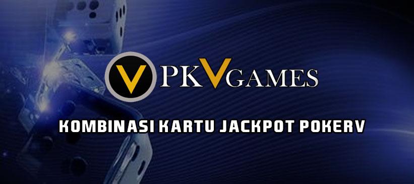 Kombinasi Kartu Jackpot PokerV