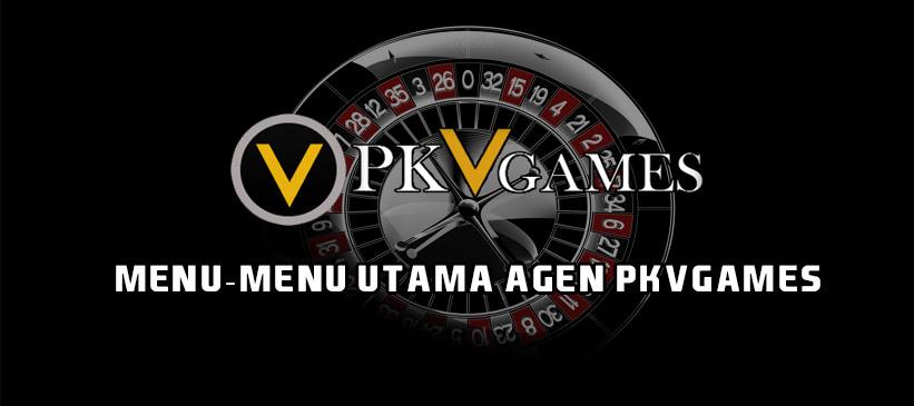 Menu-Menu Utama Agen PKVGames