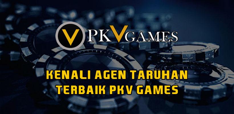 Kenali Agen Taruhan Terbaik PKV Games